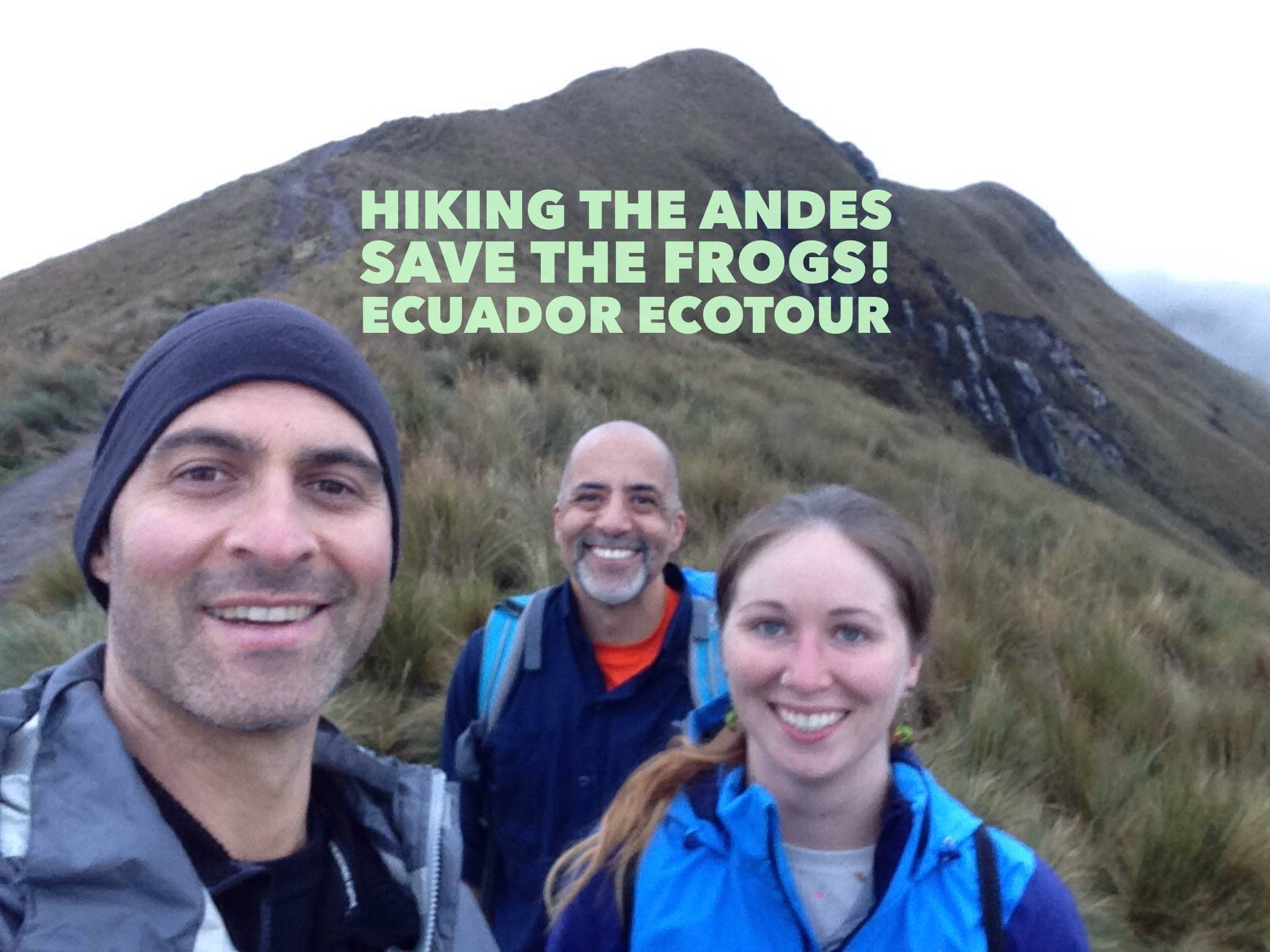 hiking andes save the frogs ecuador ecotour